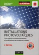 INSTALLATIONS PHOTOVOLTAIQUES - 5E ED. - CONCEPTION ET DIMENSIONNEMENT D'INSTALLATIONS RACCORDEES AU